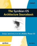 Book Cover The Symbian OS Architecture Sourcebook: Design and Evolution of a Mobile Phone OS (Symbian Press)