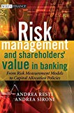 Book Cover Risk Management and Shareholders' Value in Banking: From Risk Measurement Models to Capital Allocation Policies