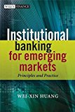 Book Cover Institutional Banking for Emerging Markets: Principles and Practice