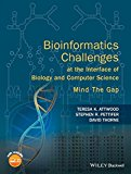 Book Cover Bioinformatics Challenges at the Interface of Biology and Computer Science: Mind the Gap