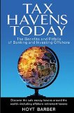Book Cover Tax Havens Today: The Benefits and Pitfalls of Banking and Investing Offshore