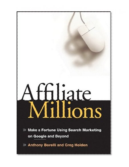 Book Cover Affiliate Millions: Make a Fortune using Search Marketing on Google and Beyond