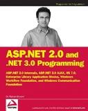 Book Cover ASP.NET 2.0 and .NET 3.0 Programming: ASP.NET 2.0 Internals plus ASP.NET AJAX, IIS 7.0, Enterprise Library Application Blocks, Windows Workflow Foundation, and Windows Communication Foundation
