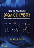Book Cover Arrow-Pushing in Organic Chemistry: An Easy Approach to Understanding Reaction Mechanisms