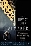 Book Cover Invest Like a Dealmaker: Secrets from a Former Banking Insider