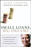Book Cover Small Loans, Big Dreams: How Nobel Prize Winner Muhammad Yunus and Microfinance are Changing the World