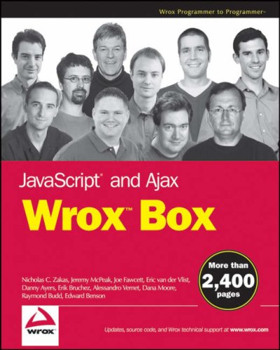 Book Cover JavaScript and Ajax Wrox Box: Professional JavaScript for Web Developers, Professional Ajax, Pro Web 2.0, Pro Rich Internet Applications