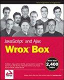 Book Cover JavaScript and Ajax Wrox Box: Professional JavaScript for Web Developers, Professional Ajax, Pro Web 2.0, Pro Rich Internet Applications