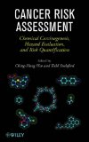 Book Cover Cancer Risk Assessment: Chemical Carcinogenesis, Hazard Evaluation, and Risk Quantification