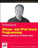 Book Cover Professional iPhone and iPod touch Programming: Building Applications for Mobile Safari (Wrox Professional Guides)