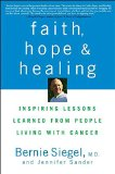 Book Cover Faith, Hope and Healing: Inspiring Lessons Learned from People Living with Cancer