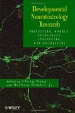 Book Cover Developmental Neurotoxicology Research: Principles, Models, Techniques, Strategies, and Mechanisms