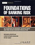 Book Cover Foundations of Banking Risk: An Overview of Banking, Banking Risks, and Risk-Based Banking Regulation