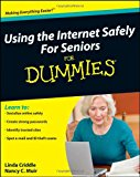 Book Cover Using the Internet Safely For Seniors For Dummies