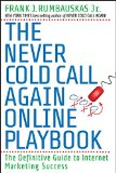 Book Cover The Never Cold Call Again Online Playbook: The Definitive Guide to Internet Marketing Success