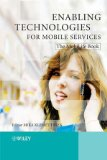 Book Cover Enabling Technologies for Mobile Services: The MobiLife Book