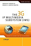 Book Cover The 3G IP Multimedia Subsystem (IMS): Merging the Internet and the Cellular Worlds