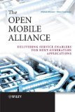 Book Cover The Open Mobile Alliance: Delivering Service Enablers for Next-Generation Applications