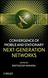 Book Cover Convergence of Mobile and Stationary Next-Generation Networks