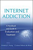 Book Cover Internet Addiction: A Handbook and Guide to Evaluation and Treatment