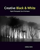 Book Cover Creative Black and White: Digital Photography Tips and Techniques
