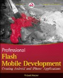Book Cover Professional Flash Mobile Development: Creating Android and iPhone Applications