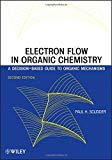 Book Cover Electron Flow in Organic Chemistry: A Decision-Based Guide to Organic Mechanisms