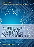 Book Cover Mobile and Pervasive Computing in Construction