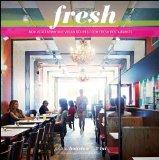 Book Cover Fresh: New Vegetarian and Vegan Recipes from the Award-winning Fresh Restaurants