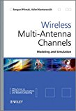 Book Cover Wireless Multi-Antenna Channels: Modeling and Simulation (Wireless Communications and Mobile Computing)