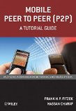 Book Cover Mobile Peer to Peer (P2P): A Tutorial Guide