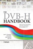 Book Cover The DVB-H Handbook: The Functioning and Planning of Mobile TV