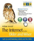 Book Cover The Internet for the Older and Wiser: Get Up and Running Safely on the Web