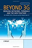 Book Cover Beyond 3G - Bringing Networks, Terminals and the Web Together: LTE, WiMAX, IMS, 4G Devices and the Mobile Web 2.0