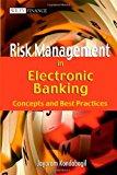 Book Cover Risk Management in Electronic Banking: Concepts and Best Practices (Wiley Finance)