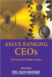 Book Cover Asia's Banking CEOs: The Future of Finance in Asia