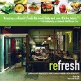 Book Cover reFresh: Contemporary Vegan Recipes From the Award Winning Fresh Restaurants