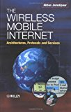 Book Cover The Wireless Mobile Internet: Architectures, Protocols and Services