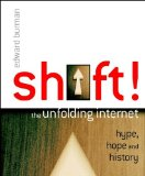 Book Cover Shift!: The Unfolding Internet - Hype, Hope and History