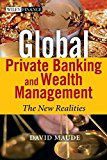 Book Cover Global Private Banking and Wealth Management: The New Realities
