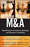 Book Cover Middle Market M & A: Handbook for Investment Banking and Business Consulting