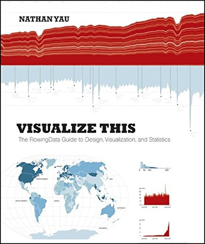 Book Cover Visualize This: The FlowingData Guide to Design, Visualization, and Statistics