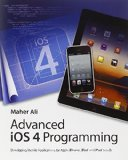 Book Cover Advanced iOS 4 Programming: Developing Mobile Applications for Apple iPhone, iPad, and iPod touch