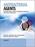 Book Cover Antibacterial Agents: Chemistry, Mode of Action, Mechanisms of Resistance and Clinical Applications
