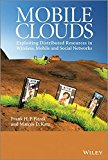 Book Cover Mobile Clouds: Exploiting Distributed Resources in Wireless, Mobile and Social Networks
