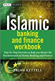 Book Cover The Islamic Banking and Finance Workbook: Step-by-Step Exercises to help you Master the Fundamentals of Islamic Banking and Finance