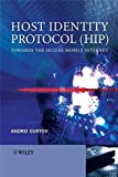 Book Cover Host Identity Protocol (HIP): Towards the Secure Mobile Internet (Wiley Series on Communications Networking & Distributed Systems)