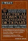 Book Cover English-Spanish, Spanish-English Electrical and Computer Engineering Dictionary / Diccionario de Ingenieria Electrica y de Computadoras Ingles-Espanol, Espanol-Ingles