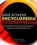 Book Cover Hack Attacks Encyclopedia: A Complete History of Hacks, Cracks, Phreaks, and Spies Over Time