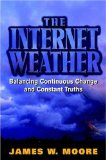 Book Cover The Internet Weather: Balancing Continuous Change and Constant Truths